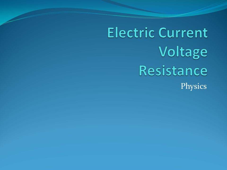 Electric Current Voltage Resistance
