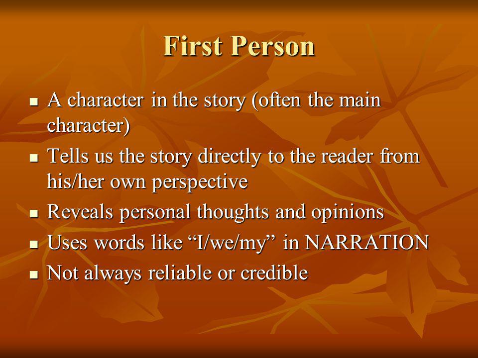 First Person A character in the story (often the main character)