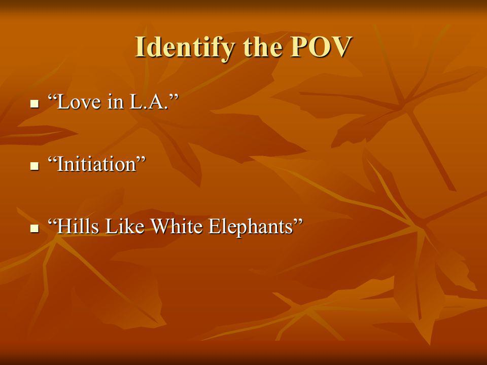 Identify the POV Love in L.A. Initiation