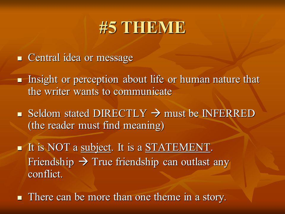 #5 THEME Central idea or message