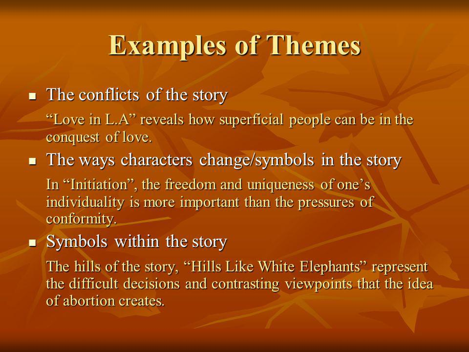 Examples of Themes The conflicts of the story