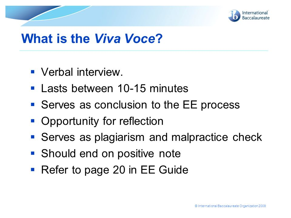 What is the Viva Voce Verbal interview. Lasts between minutes
