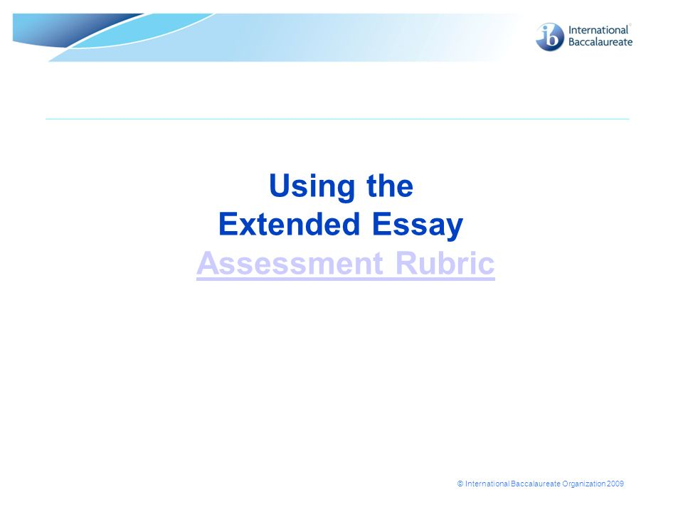 Using the Extended Essay Assessment Rubric