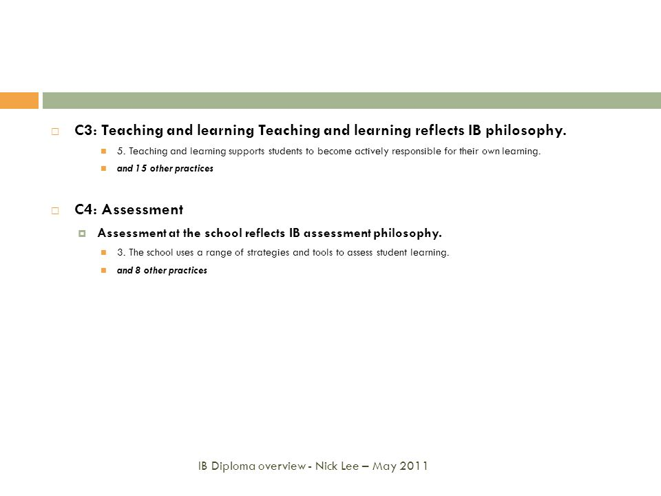 C3: Teaching and learning Teaching and learning reflects IB philosophy.