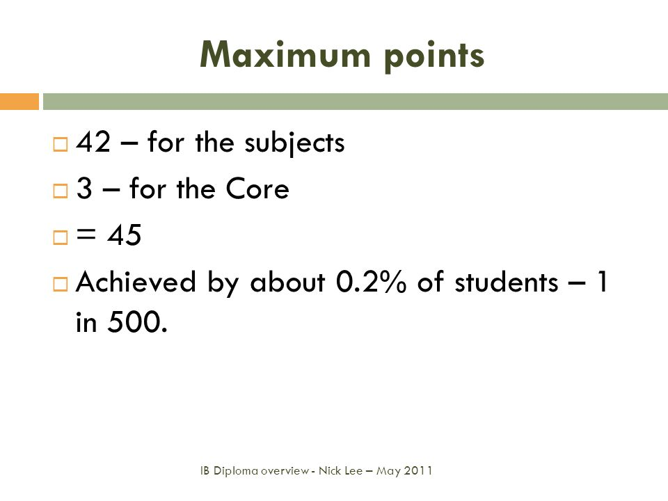 Maximum points 42 – for the subjects 3 – for the Core = 45