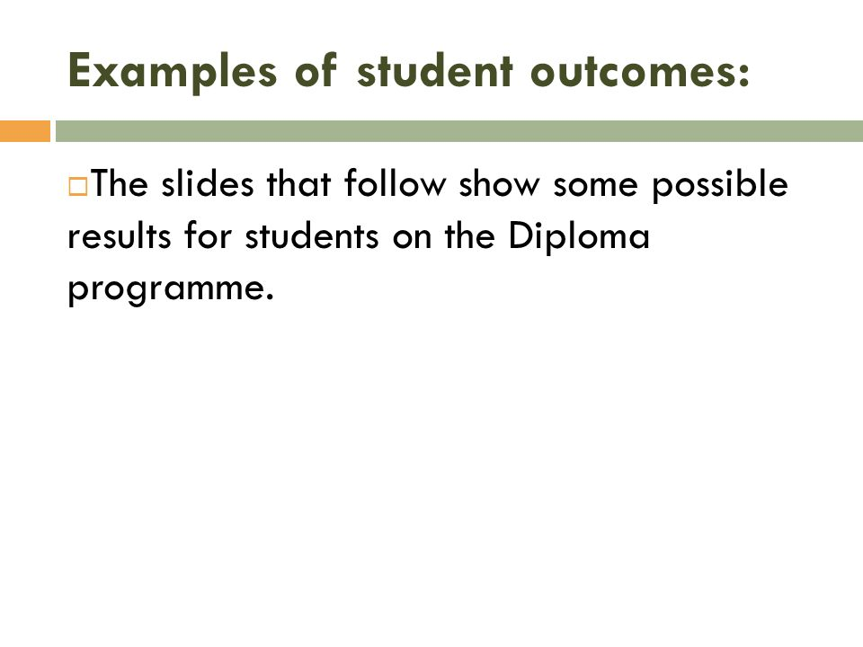 Examples of student outcomes: