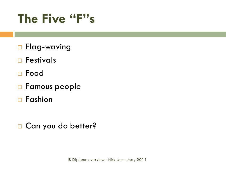 The Five F s Flag-waving Festivals Food Famous people Fashion