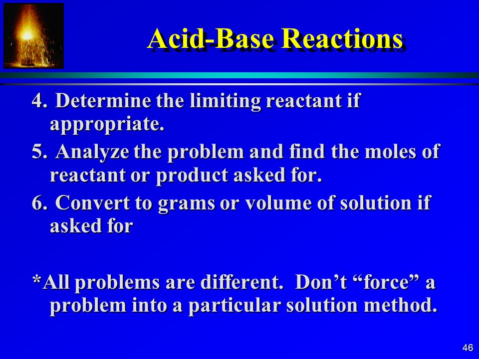 Acid-Base Reactions 4. Determine the limiting reactant if appropriate.