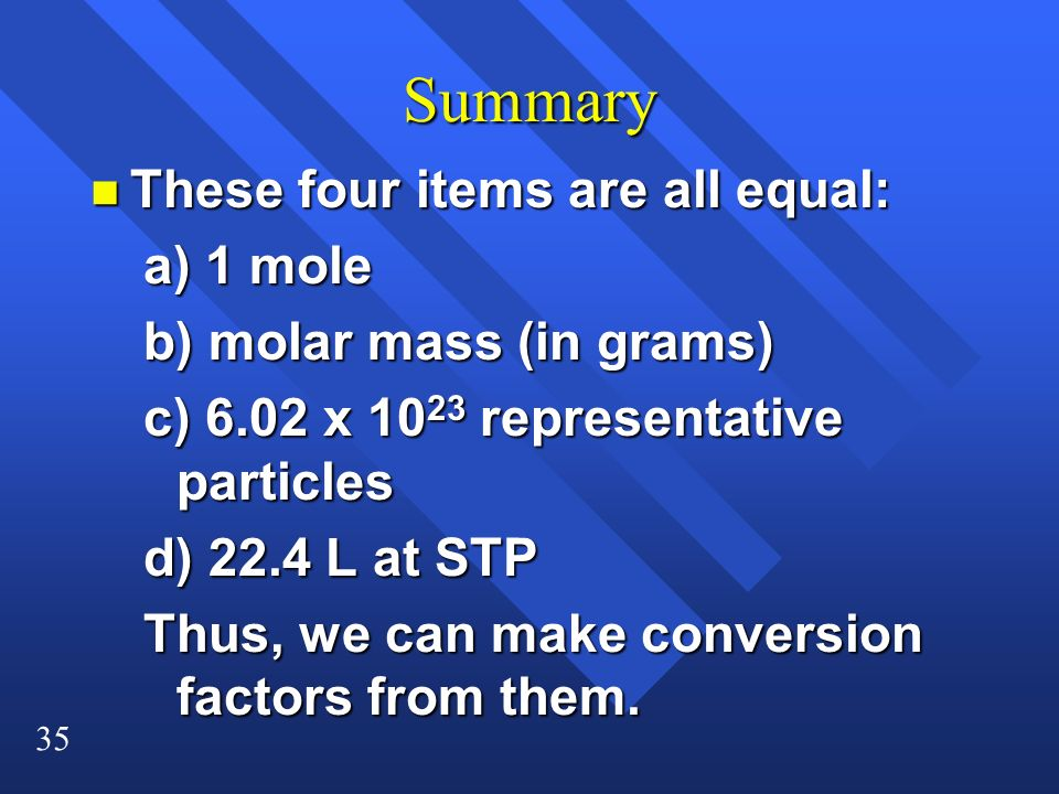 Summary These four items are all equal: a) 1 mole