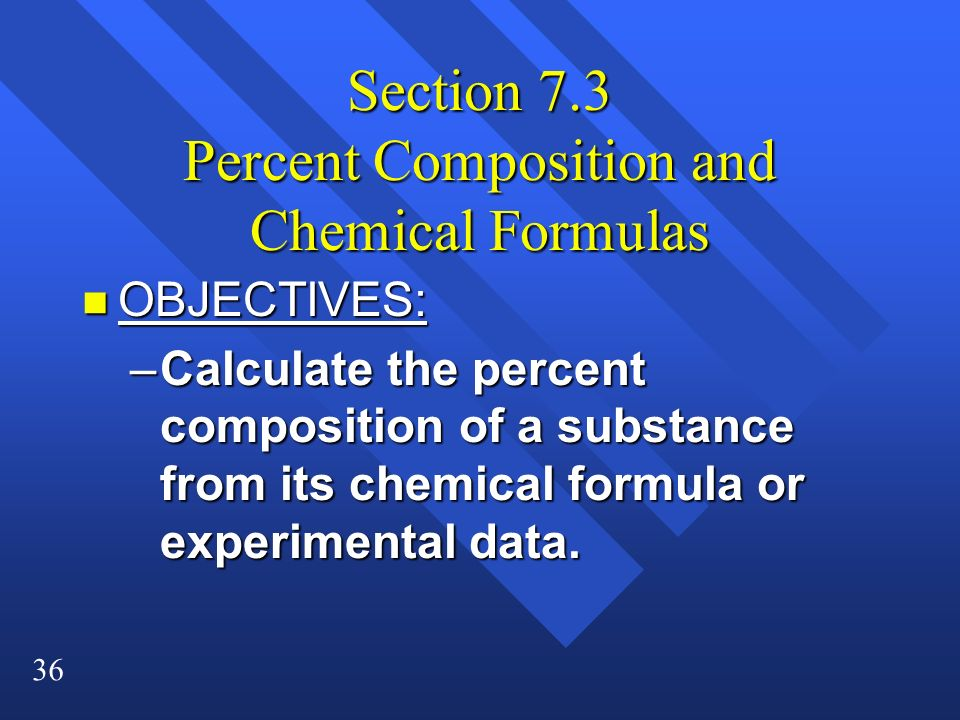 Section 7.3 Percent Composition and Chemical Formulas