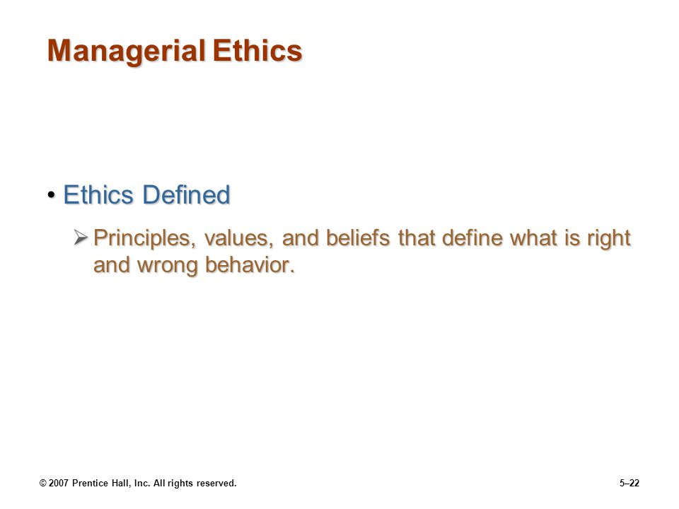 Managerial Ethics Ethics Defined