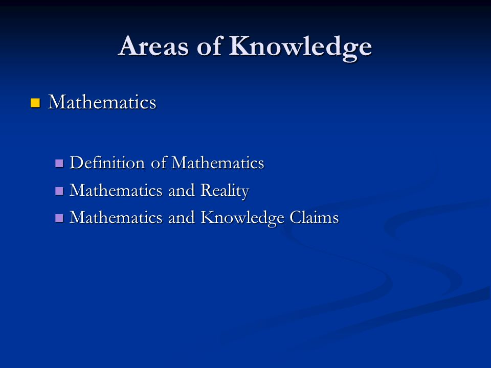 Areas of Knowledge Mathematics Definition of Mathematics