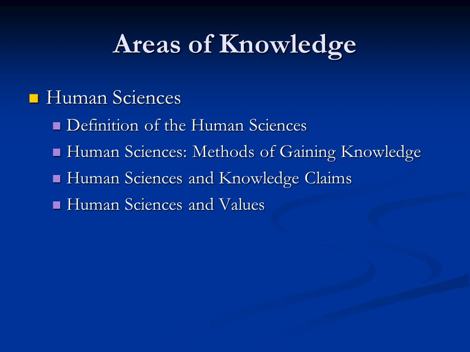 Areas of Knowledge Human Sciences Definition of the Human Sciences