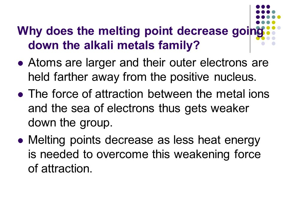 Why does the melting point decrease going down the alkali metals family