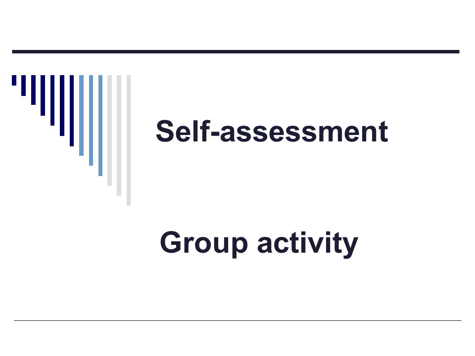 Self-assessment Group activity
