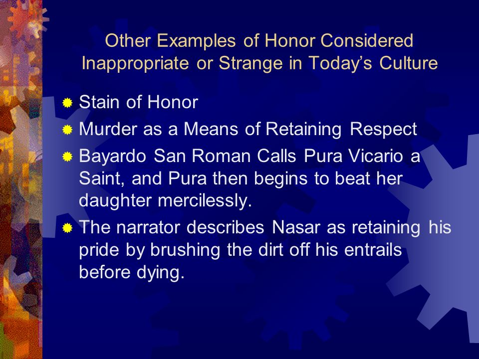 Other Examples of Honor Considered Inappropriate or Strange in Today's Culture