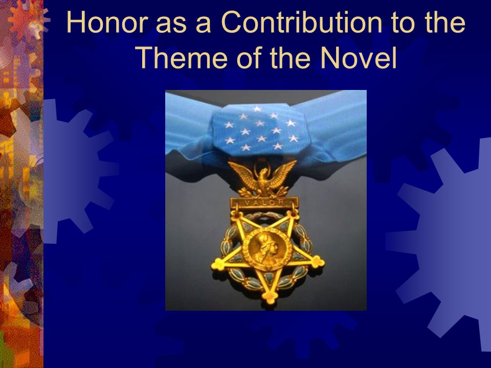 Honor as a Contribution to the Theme of the Novel