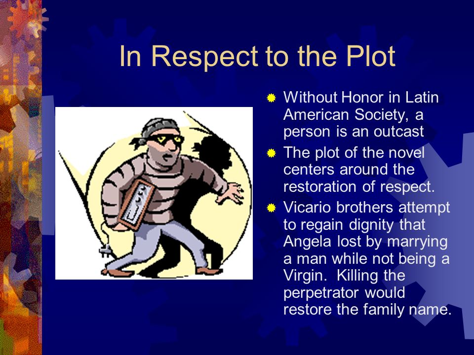 In Respect to the Plot Without Honor in Latin American Society, a person is an outcast.