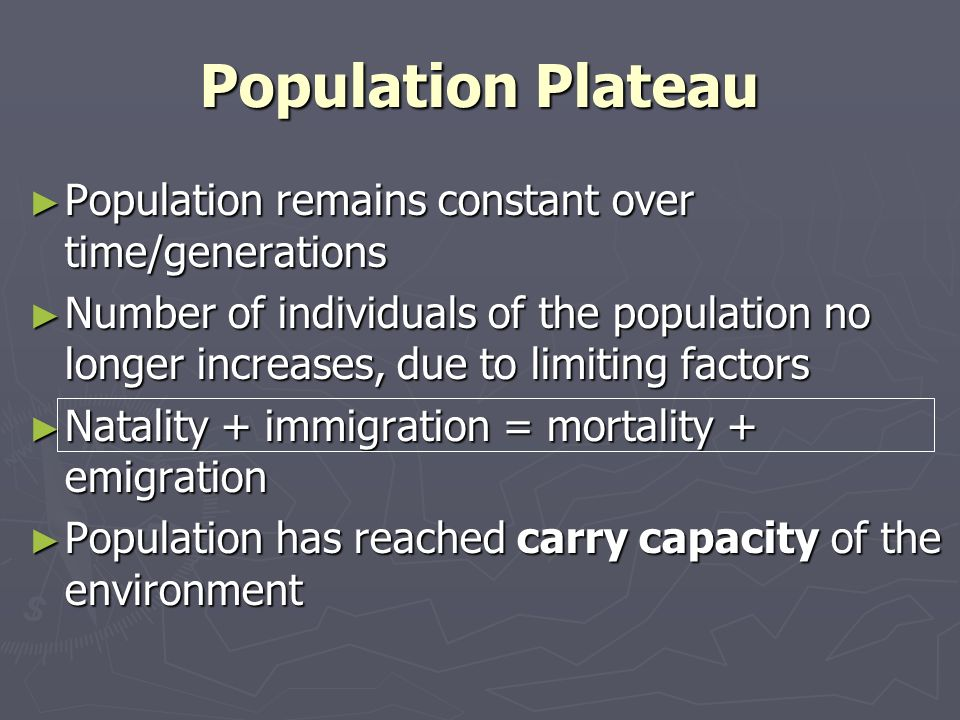 Population Plateau Population remains constant over time/generations
