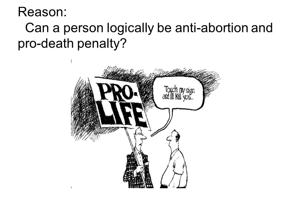 Reason: Can a person logically be anti-abortion and pro-death penalty