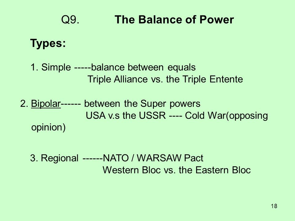 Q9. The Balance of Power Types: Simple -----balance between equals