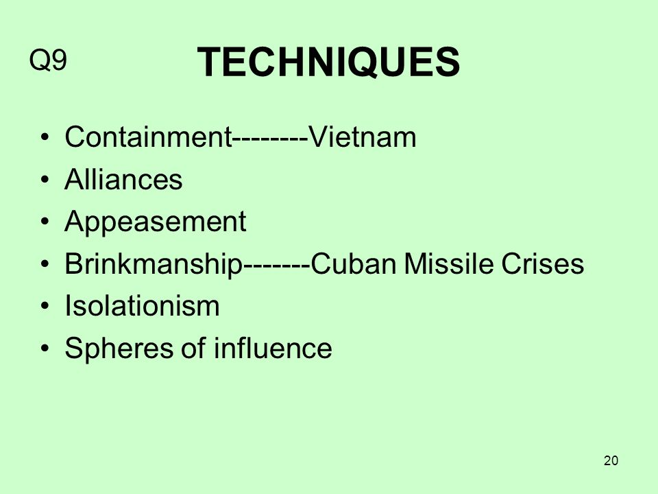TECHNIQUES Q9 Containment Vietnam Alliances Appeasement