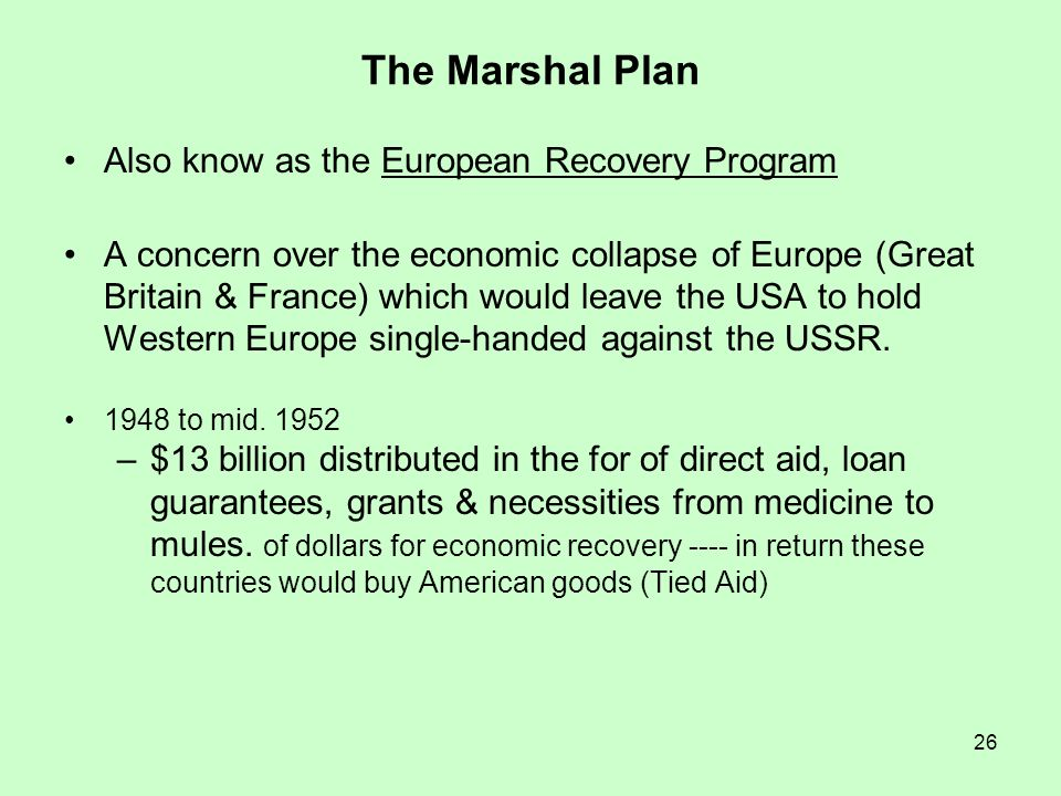 The Marshal Plan Also know as the European Recovery Program