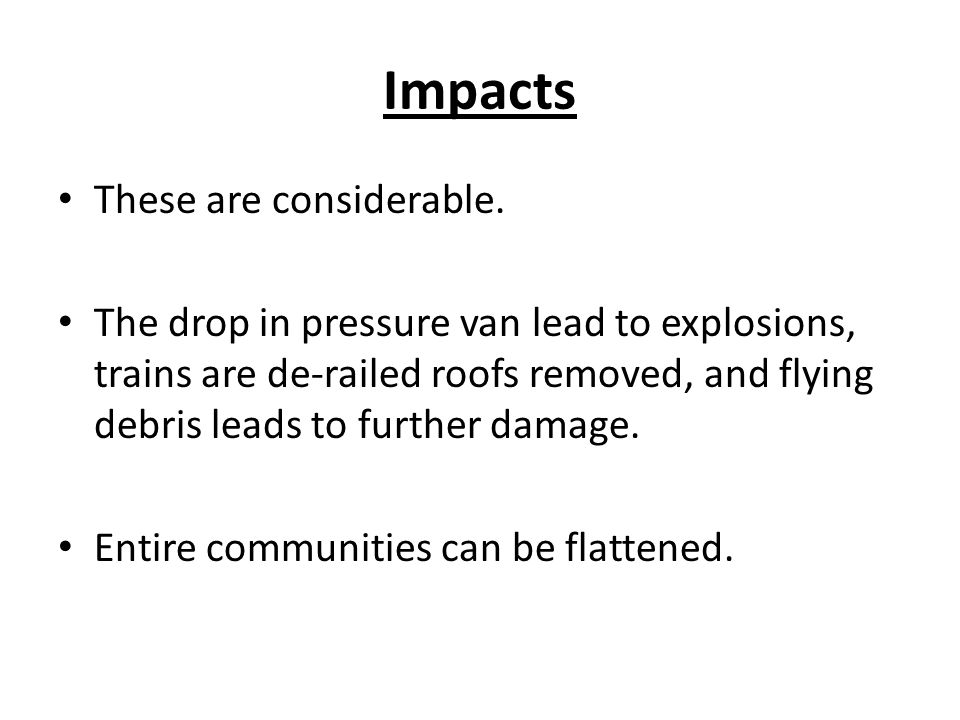 Impacts These are considerable.