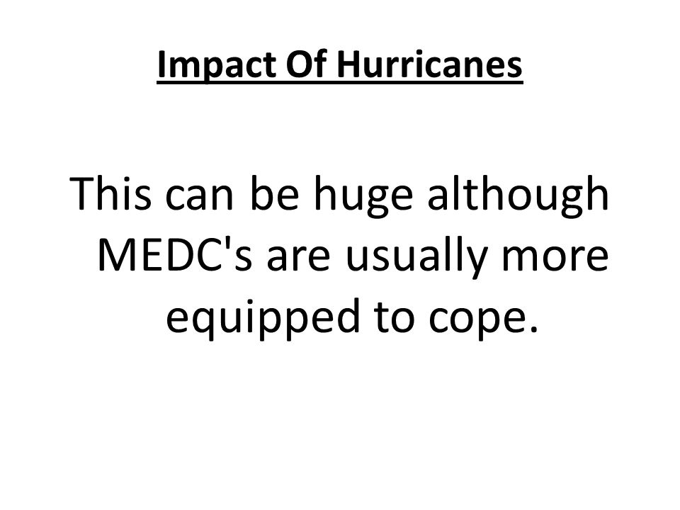 This can be huge although MEDC s are usually more equipped to cope.