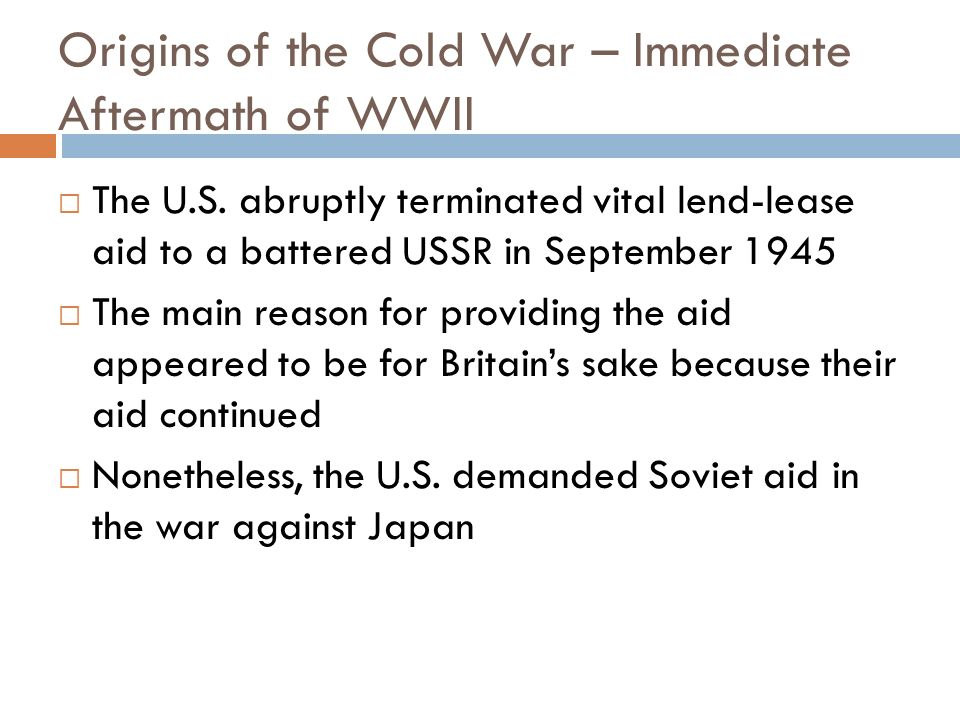 Origins of the Cold War – Immediate Aftermath of WWII