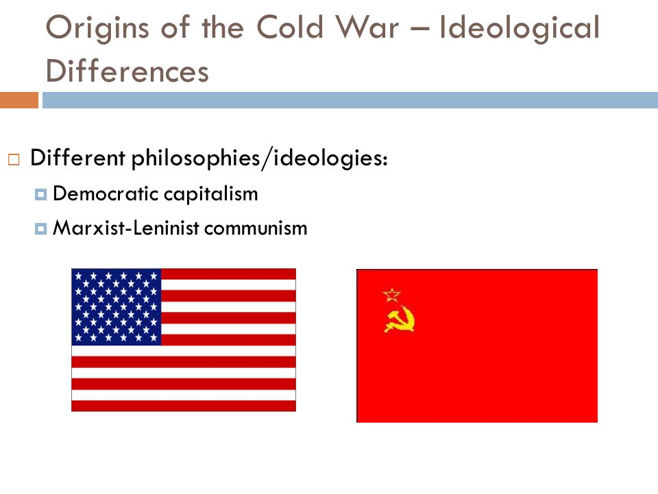 Origins of the Cold War – Ideological Differences