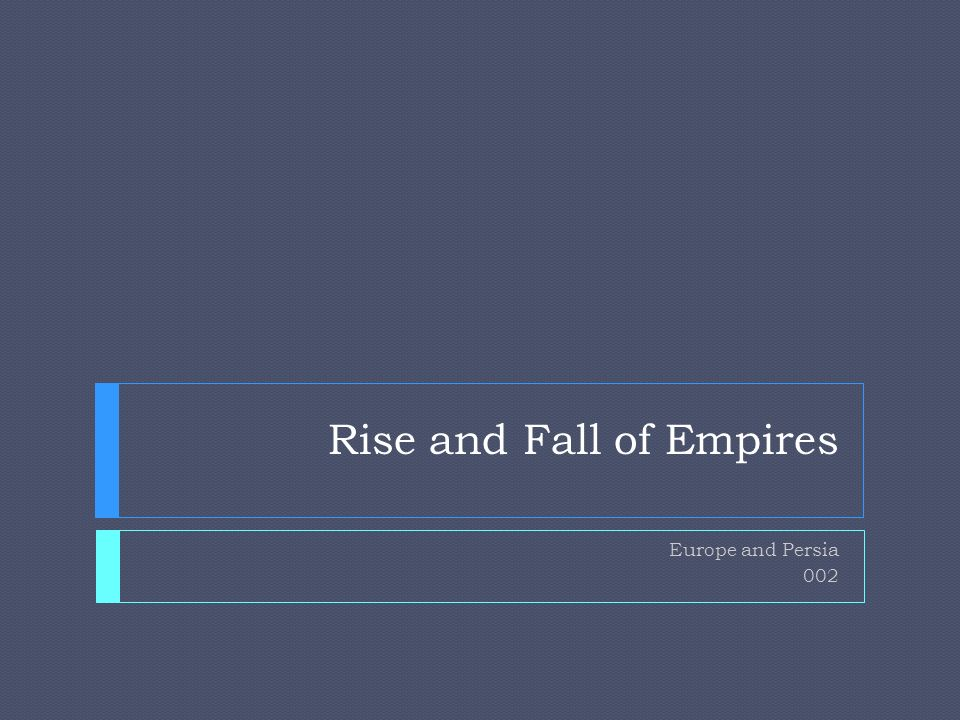 Rise and Fall of Empires