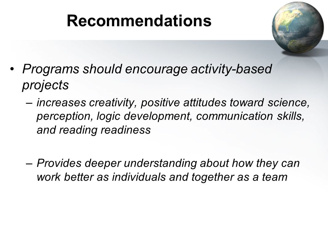 Recommendations Programs should encourage activity-based projects