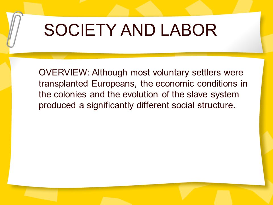 SOCIETY AND LABOR OVERVIEW: Although most voluntary settlers were