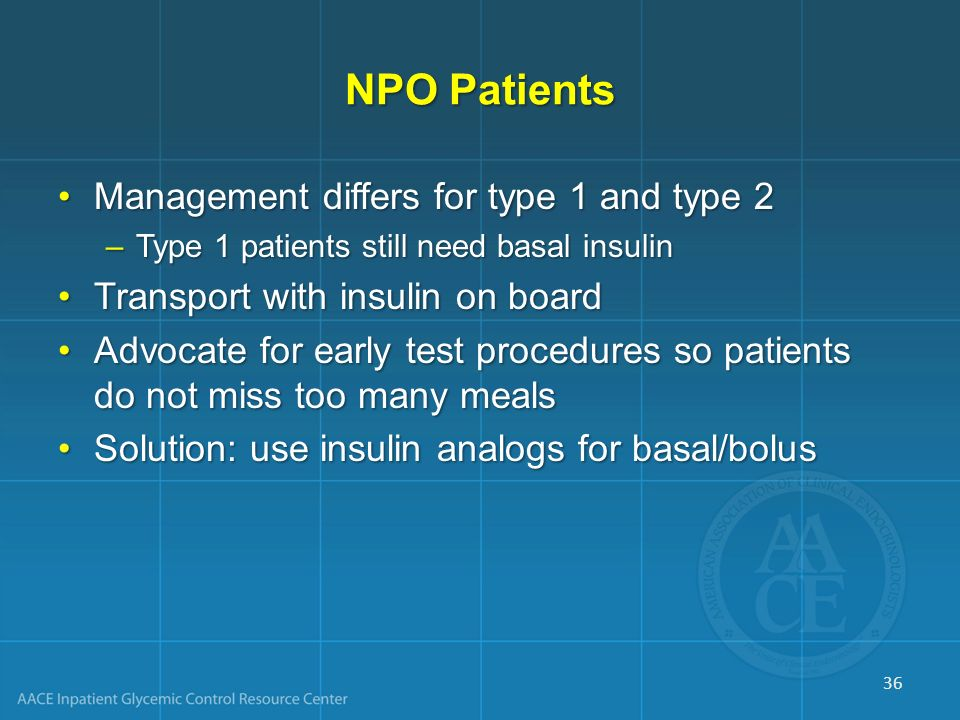 NPO Patients Management differs for type 1 and type 2