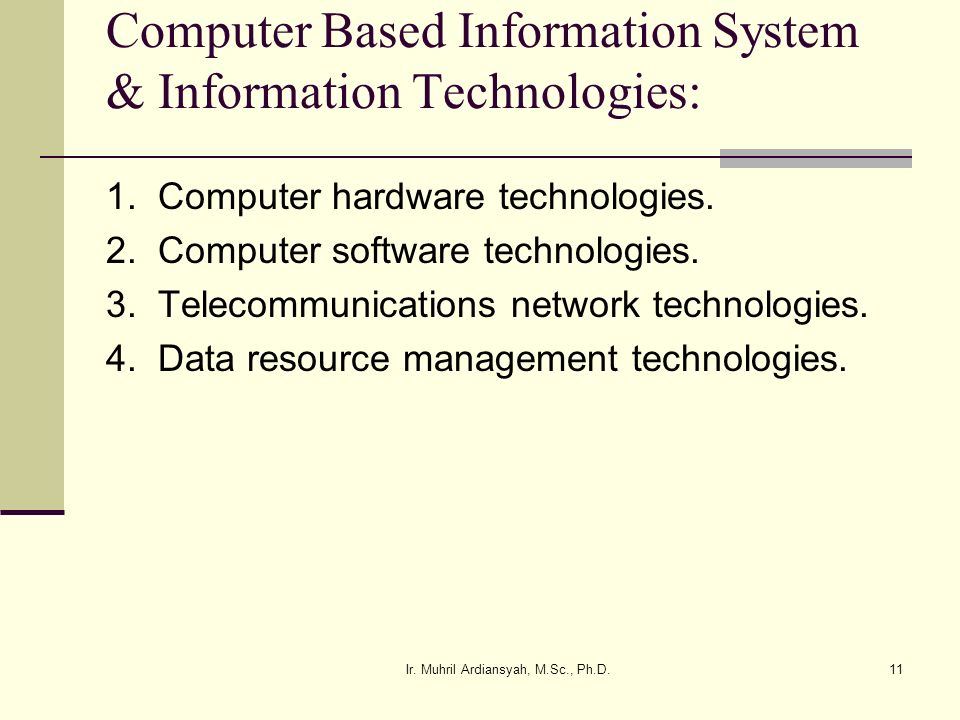 Computer Based Information System & Information Technologies: