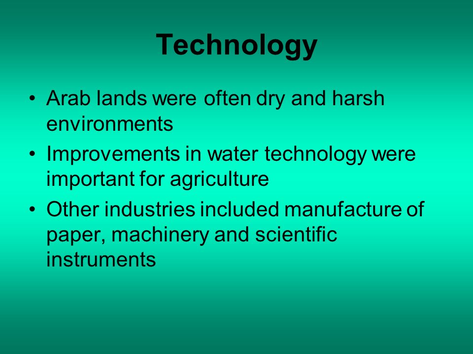 Technology Arab lands were often dry and harsh environments
