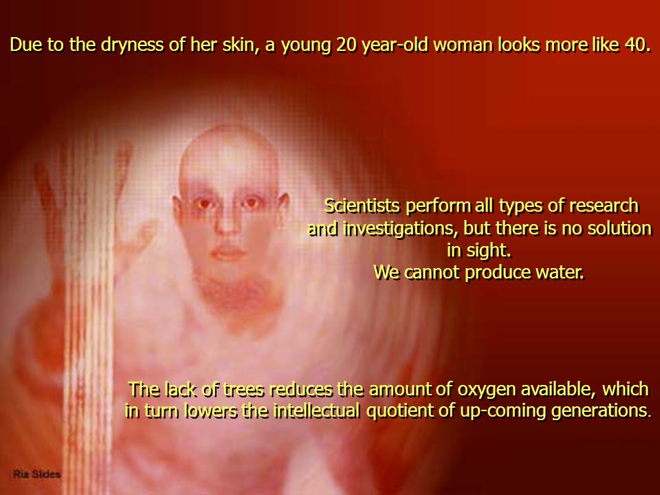 We cannot produce water.