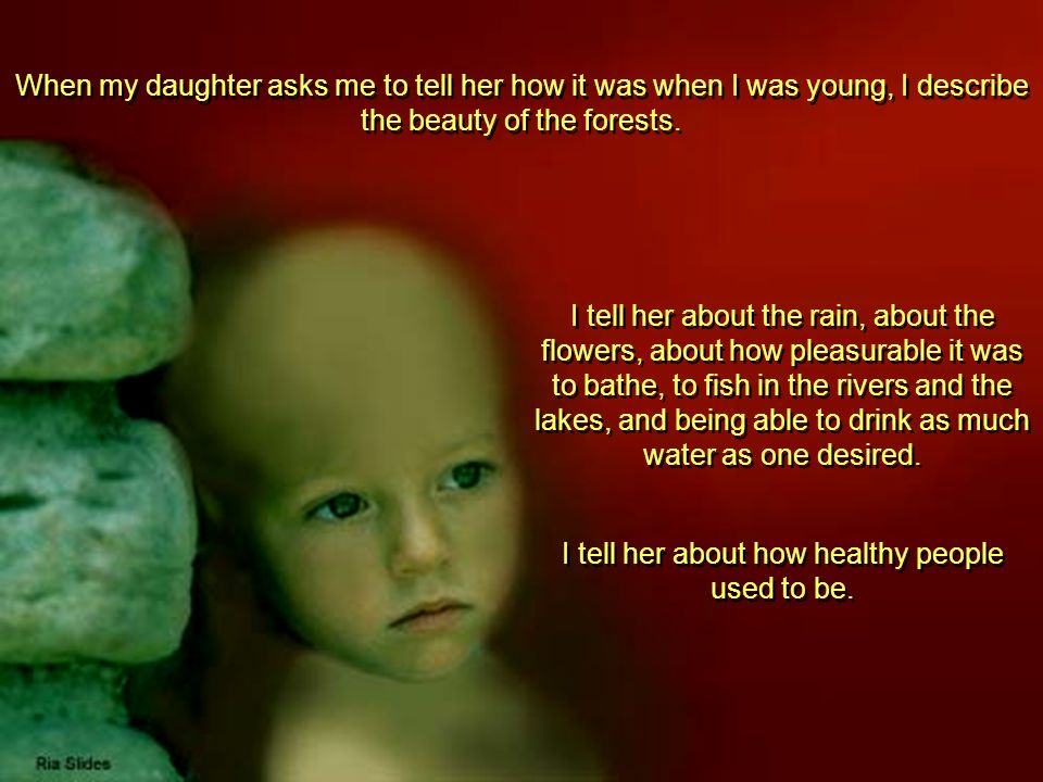 I tell her about how healthy people used to be.