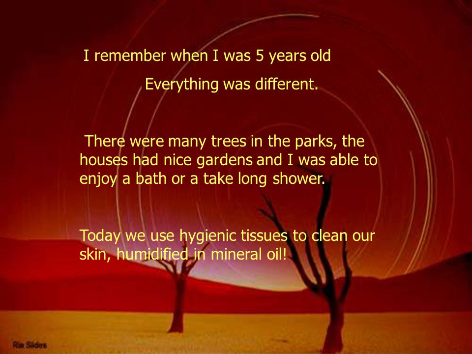 Everything was different.