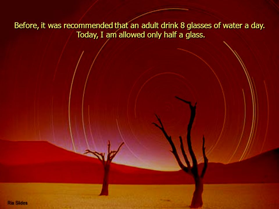 Today, I am allowed only half a glass.