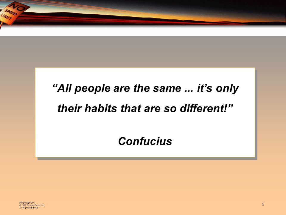 All people are the same. it's only their habits that are so different