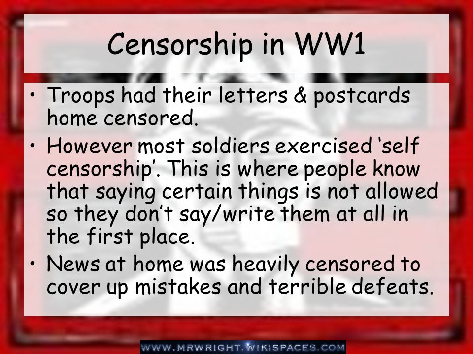 Censorship in WW1 Troops had their letters & postcards home censored.