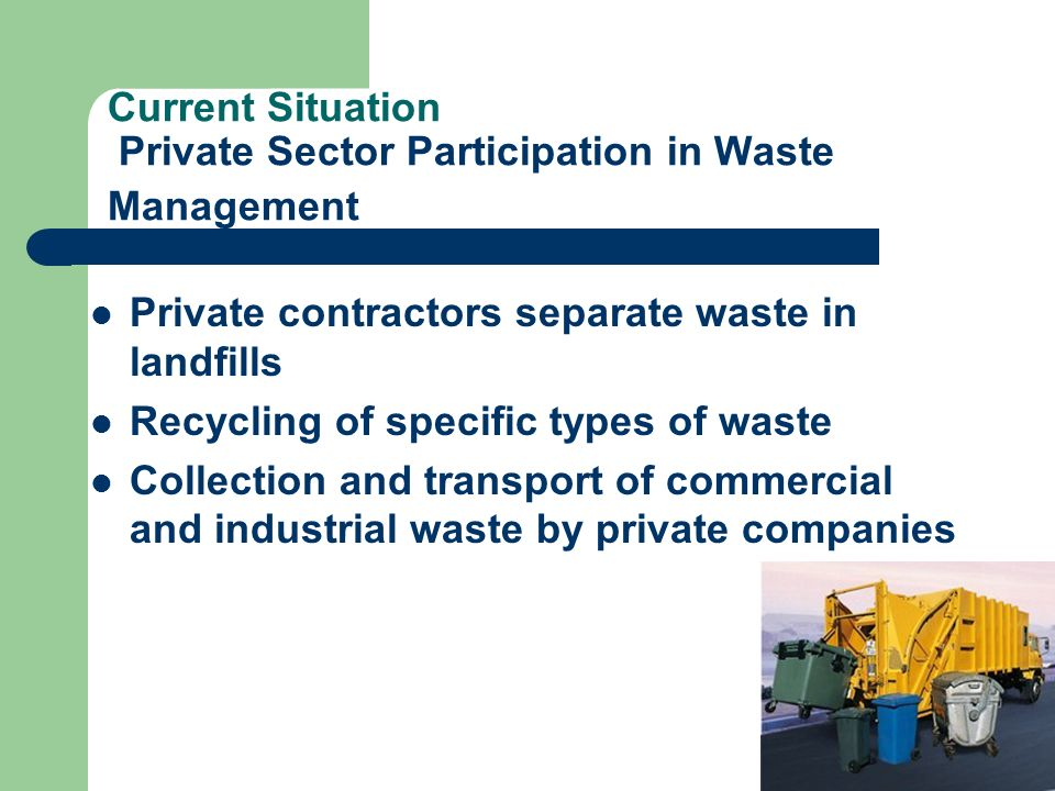 Current Situation Private Sector Participation in Waste Management