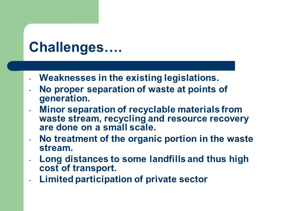 Challenges…. Weaknesses in the existing legislations.