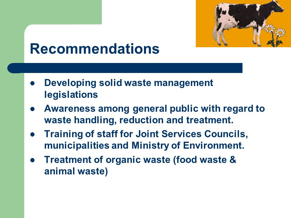 Recommendations Developing solid waste management legislations