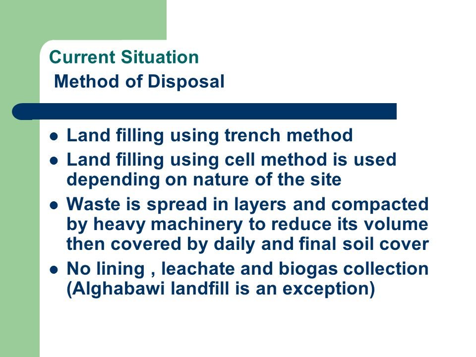Current Situation Method of Disposal
