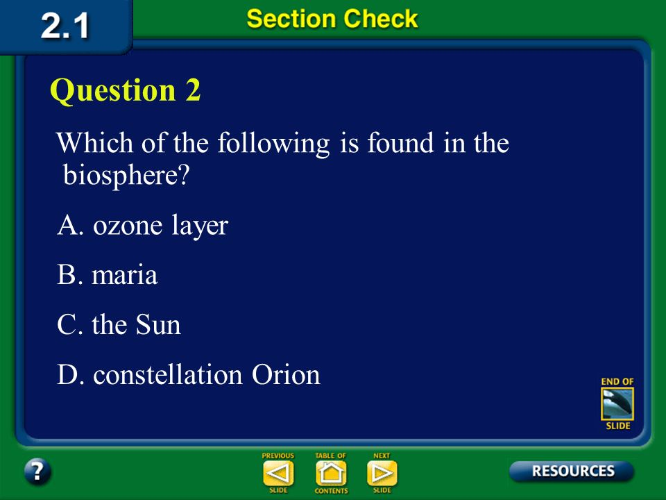 Question 2 Which of the following is found in the biosphere