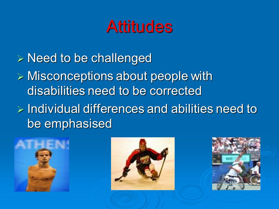 Attitudes Need to be challenged