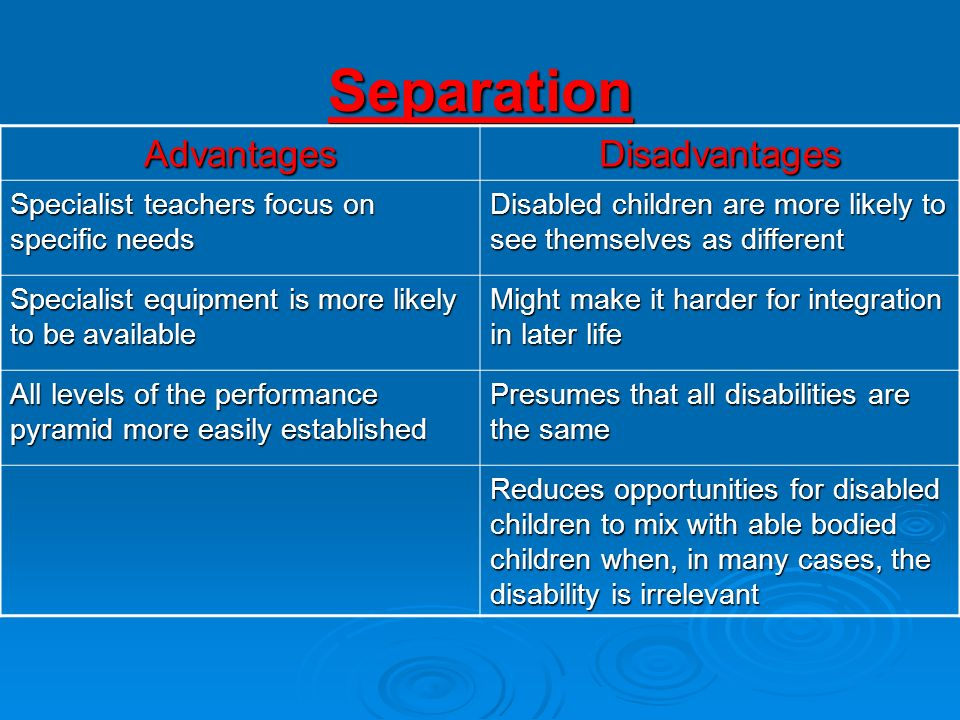 Separation Advantages Disadvantages